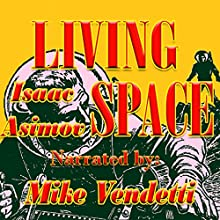 Living Space (       UNABRIDGED) by Isaac Asimov Narrated by Mike Vendetti