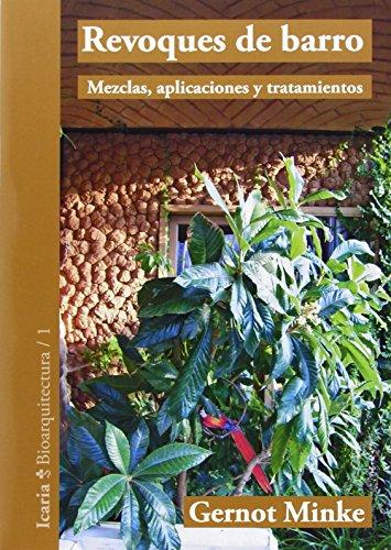 Revoques de barro: Mezclas, aplicaciones y tratamientos (Bioarquitectura)