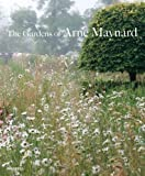 img - for The Gardens of Arne Maynard by Arne Maynard (2015-09-10) book / textbook / text book