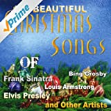 113 Beautiful Christmas Songs of Frank Sinatra, Elvis Presley, Luis Armstrong, Bing Crosby and Other Artists