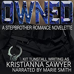 Owned: A Stepbrother Romance Novelette Audiobook
