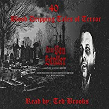 40 Blood-Dripping Tales of Terror Audiobook by Drac Von Stoller Narrated by Ted Brooks