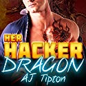 Her Hacker Dragon: A Dragon Shifter & Vampire Romance: Her Biker Dragon, Book 4 Audiobook by AJ Tipton Narrated by Beizo Tierno