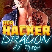 Her Hacker Dragon: A Dragon Shifter & Vampire Romance: Her Biker Dragon, Book 4 | AJ Tipton