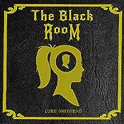In the Black Room: The Black Room, Book 1 | Luke Smitherd