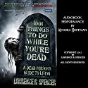 1001 Things to Do While You're Dead Audiobook by Lawrence Spencer Narrated by Kendra Hoffman