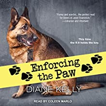 Enforcing the Paw: Paw Enforcement, Book 6 Audiobook by Diane Kelly Narrated by Coleen Marlo