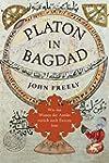 Platon in Bagdad: Wie das Wissen der...
