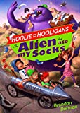 The Alien That Ate My Socks (Hoolie and the Hooligans)