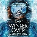 The Winter Over Hörbuch von Matthew Iden Gesprochen von: Karen Peakes