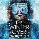 The Winter Over | Matthew Iden