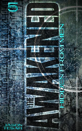 Hidden From Men: The Awakened Book Five by Jason Tesar ebook deal