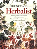 The New Age Herbalist: How to Use Herbs for Healing, Nutrition, Body Care, and Relaxation (068481577X) by Richard Mabey