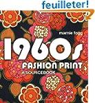 1960s Fashion Print: A Sourcebook