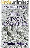The King's Examiner: A Tudor Felony (Tudor Crimes Book 6) (English Edition)