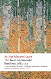 The Two Fundamental Problems of Ethics (Oxford World's Classics) (0199297223) by Arthur Schopenhauer