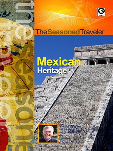 The Seasoned Traveler Mexican Heritage