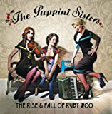 The Rise & Fall Of Ruby Woo by The Puppini Sisters (2007) Audio CD