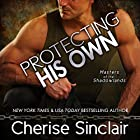 Protecting His Own: Masters of the Shadowlands, Book 11 Hörbuch von Cherise Sinclair Gesprochen von: Noah Michael Levine, Erin deWard