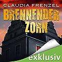 Brennender Zorn Hörbuch von Claudia Frenzel Gesprochen von: Thomas Schmuckert