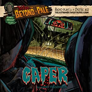 Tales from Beyond the Pale, Season 2: Caper | [Larry Fessenden]