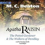 Agatha Raisin: The Potted Gardener & the Walkers of Dembley (Agatha Raisin Mysteries) M. C. Beaton