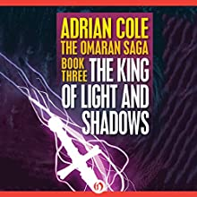 The King of Light and Shadows (       UNABRIDGED) by Adrian Cole Narrated by Chris Sorensen