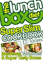 The Lunch Box Diet Superslim Cookbook - 100 Low Fat Recipes For Breakfast, Lunch Boxes & Evening Meals