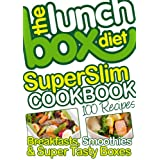 The Lunch Box Diet Superslim Cookbook - 100 Low Fat Recipes For Breakfast, Lunch Boxes & Evening Mealsby Simon Lovell