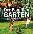 Der Familiengarten: Kleine Paradiese f�r Jung und Alt selber gestalten