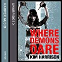 Rachel Morgan: The Hollows (6) - Where Demons Dare (       UNABRIDGED) by Kim Harrison Narrated by Gigi Birmingham