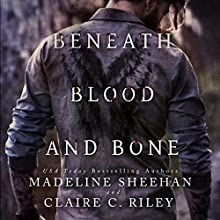 Beneath Blood and Bone: Thicker than Blood, Book 2 Audiobook by Madeline Sheehan, Claire C. Riley Narrated by  BettySoo