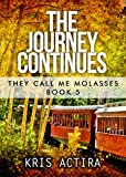 The Journey Continues: They Call Me Molasses Bk 5 (The Cliverton Estate Saga)