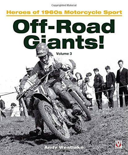 Off-Road Giants! Volume 3: Heroes of 1960s Motorcycle Sport (Off-Road Giants!: Heroes of 1960s Motorcycle Sport)