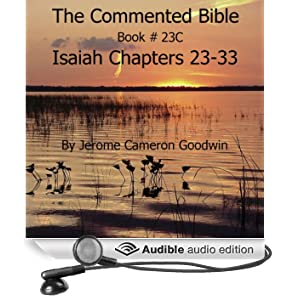 The Commented Bible: Book 23C - Isaiah (Unabridged)