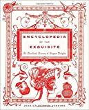 img - for Encyclopedia of the Exquisite: An Anecdotal History of Elegant Delights by Jenkins, Jessica Kerwin (2010) Hardcover book / textbook / text book