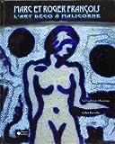 echange, troc Gil Galbrun-Chouteau - Marc et Roger François, l'Art Deco a Malicorne