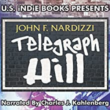 Telegraph Hill Audiobook by John F. Nardizzi Narrated by Charles Kahlenberg