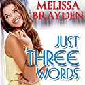 Just Three Words (       UNABRIDGED) by Melissa Brayden Narrated by Felicity Munroe