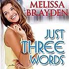 Just Three Words Hörbuch von Melissa Brayden Gesprochen von: Felicity Munroe