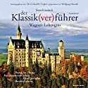 Wagner: Lohengrin (Der Klassik(ver)führer - Sonderband) Hörbuch von Sven Friedrich Gesprochen von: Wolfgang Schmidt