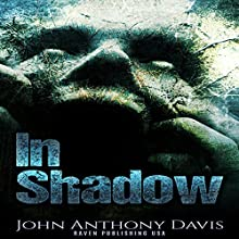 In Shadow: One Man's Journey with the Paranormal, and Why He Left for Good.... (       UNABRIDGED) by John Anthony Davis Narrated by John Anthony Davis