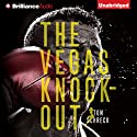 The Vegas Knockout (       UNABRIDGED) by Tom Schreck Narrated by Jeff Cummings