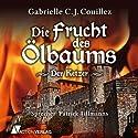 Die Frucht des Ölbaums Hörbuch von Gabrielle C. J. Couillez Gesprochen von: Patrick Tillmanns