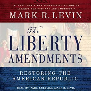 Cheap Best The Liberty Amendments: Restoring the American Republic (Audible Audio Edition): Mark R. Levin, Jason Culp Best Prices Low Price Cost images