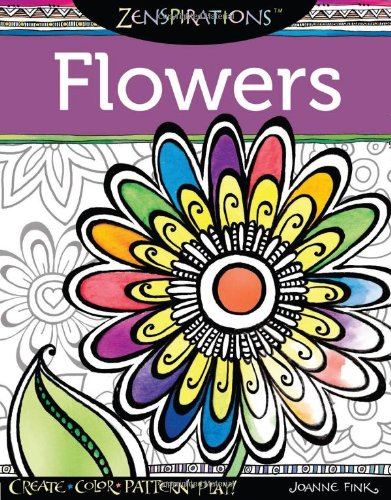 Zenspirations(TM) Coloring Book Flowers: Create,