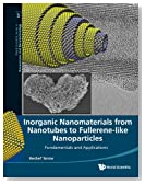 Inorganic Nanomaterials from Nanotubes to Fullerene-Like Nanoparticles: Fundamentals and Applications