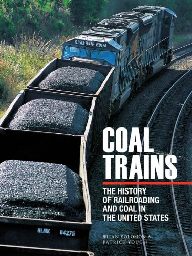 Coal Trains: The History of Railroading and Coal