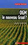 OGM, le nouveau graal ? : Undialogue � quatre voix, le scientifique, l'�cologiste, l'industriel et la journaliste