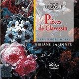 Nicolas Lebegue : Pièces de Clavecin